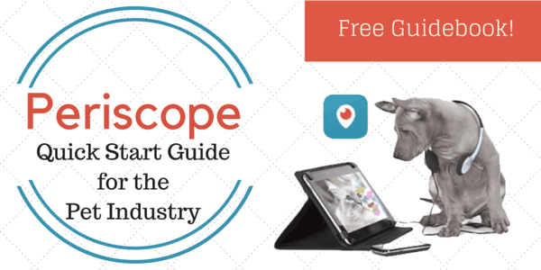 periscope for the pet industry
