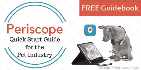 Periscope instructions for pet sitters and the pet industry