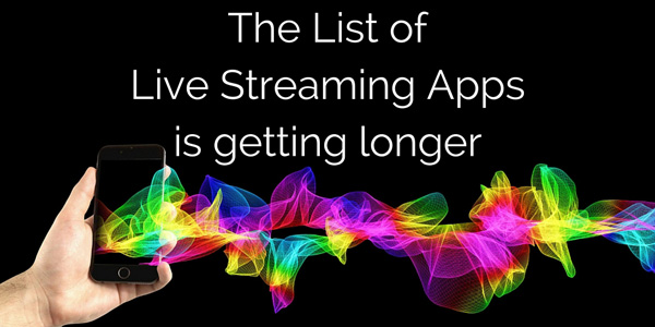 list of live streaming video apps