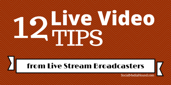 Tips for using live video